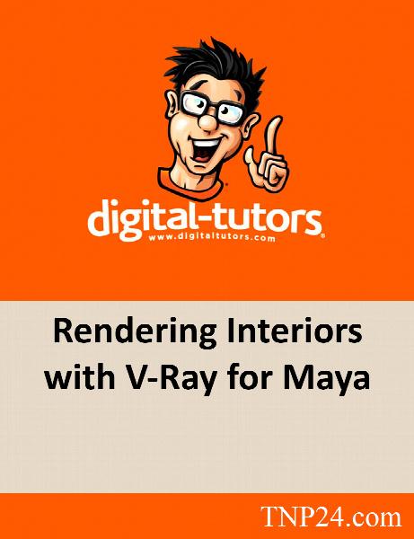 آموزش تکنیک های نورپردازی نمای داخلی یک ساختمان و رندر در مایا / Digital Tutors Rendering Interiors with V-Ray for Maya