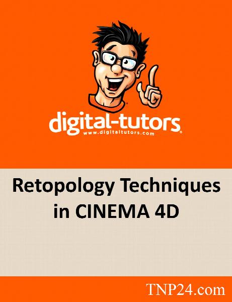 آموزش تکنیک های Retopology در Cinema 4D / Digital Tutors Retopology Techniques in CINEMA 4D