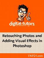 آموزش رتوش و افزودن جلوه های بصری و افکت های نوری در فتوشاپDigital Tutors Retouching Photos and Adding Visual Effects in Photoshop