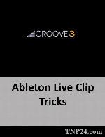 آموزش استفاده سریع و بهتر از کلیپها در برنامه Ableton LiveGroove3 Ableton Live Clip Tricks