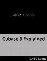 آموزش کیوبیسGroove3 Cubase 6 Explained