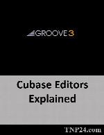 آموزش استودیو کیوبیسGroove3 Cubase Editors Explained
