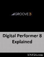 آموزش چند ترفند و تکنیک داغ اوتومیشن و میکس در نرم افزار DP8Groove3 Digital Performer 8 Explained