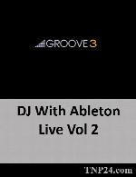 آموزش آماده سازی موسیقی برای DJ بوسیله نرم افزار Ableton LiveGroove3 DJ With Ableton Live Vol 2