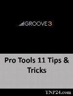 آموزش نکات و ترفندهای استفاده حرفه ای از  Pro Tools 11Groove3 Pro Tools 11 Tips & Tricks