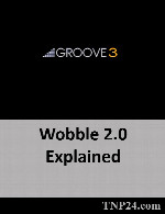 آموزش Wobble 2.0Groove3 Wobble 2.0 Explained
