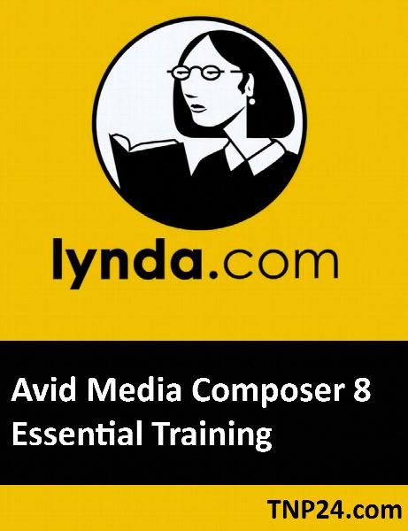 آموزش قابلیت های اساسی Avid Media Composer 8 Essential Training / Lynda Avid Media Composer 8 Essential Training