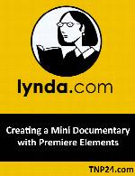 آموزش ساخت و ویرایش یک فیلم مستند کوتاهLynda Creating a Mini Documentary with Premiere Elements