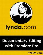 آموزش روند ویرایش یک فیلم مستند در نرم افزار Premiere ProLynda Documentary Editing with Premiere Pro