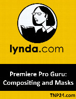 آموزش Premiere Pro Guru – Compositing and MasksLynda Premiere Pro Guru: Compositing and Masks