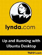 آموزش نصب ، پیکربندی ، مدیریت نسخه Desktop سیستم عامل اوبونتوLynda Up and Running with Ubuntu Desktop Linux
