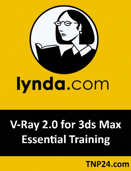 آموزش V-Ray 2.0 for 3ds Max / Lynda V-Ray 2.0 for 3ds Max Essential Training