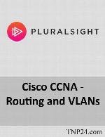 آموزش نحوه راه اندازی یک محیط شبکه ای که دارای SubnetPluralsight Cisco CCNA - Routing and VLANs