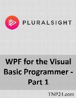 آموزش طراحی و کدنویسی برنامه های WPF بوسیله زبان برنامه نویسی Visual BasicPluralsight WPF for the Visual Basic Programmer - Part 1