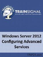 آموزش دوره های تخصصی مایکروسافت، پیکربندی پیشرفته ویندوز سرور 2012TrainSignal Windows Server 2012 Configuring Advanced Services