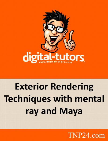 آموزش تکنیک های رندرینگ نمای بیرونی با منتال ری و مایا / Digital Tutors Exterior Rendering Techniques with mental ray and Maya