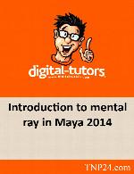 آموزش کامل تنظیم نورپردازی ، ساخت و اعمال ماتریال و.. در برنامه MayaDigital Tutors Introduction to mental ray in Maya 2014