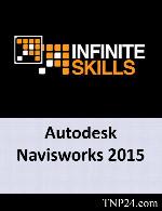 آموزش نرم افزار Autodesk Navisworks 2015InfiniteSkills Learning Autodesk Navisworks 2015