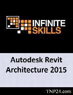 آموزش نرم افزار رِویـت آرشیتکتورInfiniteSkills Learning Autodesk Revit Architecture 2015