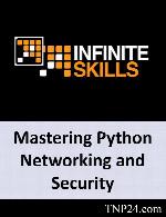 آموزش نوشتن برنامه ها و ابزارهایی بوسیله PythonInfiniteSkills Mastering Python Networking and Security