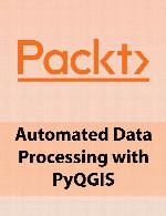 آموزش پردازش داده خودکار با PyQGISPackt Automated Data Processing with PyQGIS