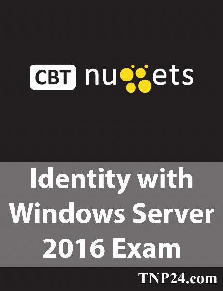 آموزش آزمون 742-70 ویندوز سرور 2016 / CBT Nuggets Identity with Windows Server 2016 Exam 70.742