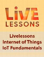 آموزش اصول و مبانی اینترنت اشیاLivelessons Internet of Things IoT Fundamentals