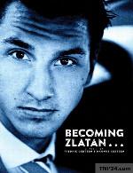 مستند زلاتان شدن دوبله فارسیBecoming Zlatan 2015 1080p