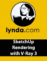 Lynda – SketchUp Rendering with V-Ray 3
