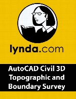 Lynda - AutoCAD Civil 3D Topographic and Boundary Survey