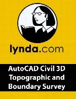 Lynda - AutoCAD Civil 3D Topographic and Boundary Survey