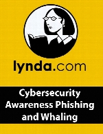 Lynda - Cybersecurity Awareness - Phishing and Whaling
