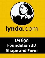 Lynda - Design Foundation 3D Shape and Form
