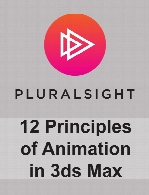 Digital Tutors - 12 Principles of Animation in 3ds Max
