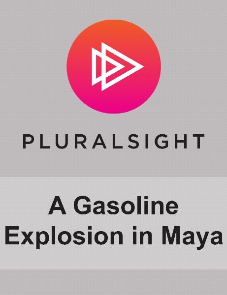 Digital Tutors - A Gasoline Explosion in Maya