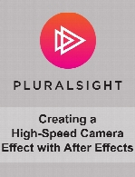 Digital Tutors - Creating a High-Speed Camera Effect with After Effects