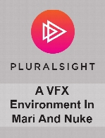 Digital Tutors - A VFX Environment In Mari And Nuke