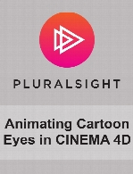 Digital Tutors - Animating Cartoon Eyes in CINEMA 4D