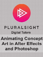 Digital Tutors - Animating Concept Art in After Effects and Photoshop