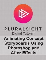 Digital Tutors - Animating Concept Storyboards Using Photoshop and After Effects