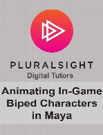 Digital Tutors - Animating In-Game Biped Characters in Maya