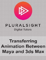 Digital Tutors - Transferring Animation Between Maya and 3ds Max