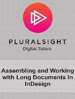 Digital Tutors - Assembling and Working with Long Documents in InDesign