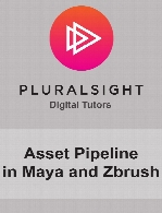Digital Tutors - Asset Pipeline in Maya and Zbrush