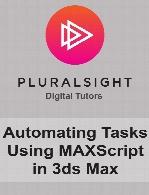 Digital Tutors - Automating Tasks Using MAXScript in 3ds Max