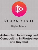 Digital Tutors - Automotive Rendering and Compositing in Photoshop and KeyShot