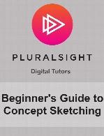 Digital Tutors - Beginner's Guide to Concept Sketching