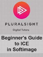 Digital Tutors - Beginner's Guide to ICE in Softimage