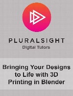 Digital Tutors - Bringing Your Designs to Life with 3D Printing in Blender