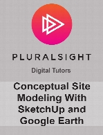 Digital Tutors - Conceptual Site Modeling With SketchUp and Google Earth